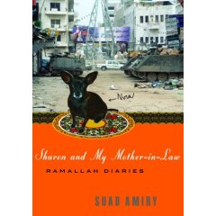 Sharon and My Mother-in-Law: Ramallah Diaries, by Suad Amiry